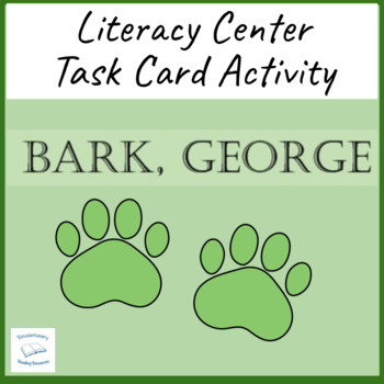 Bark, George Task Literacy Cards Sequencing Literature Cir