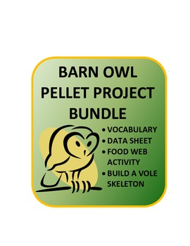 Barn Owl Pellet Unit: Data sheet, food web, analysis, vole assembly, vocabulary