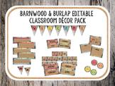 Barnwood and Burlap Classroom Decor Set (Editable)