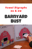 Vowel Digraphs aw and au - Barnyard Bust!