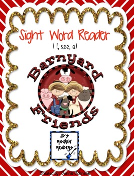 Sight Word Reader Barnyard Friends (I, see, a)