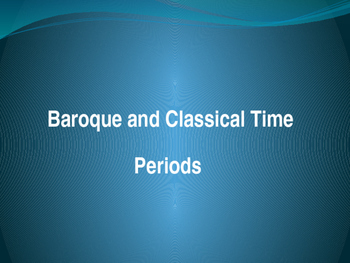 Baroque and Classical Musical Eras