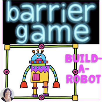 Barrier Games for Speech Therapy Build Language Build a Robot