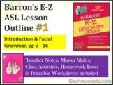 Barron's E-Z ASL Lesson Outline #1: Introduction & Facial