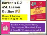 Barron's E-Z ASL Lesson Outline #3: Chapter 1 Grammar Rule