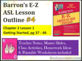 Barron's E-Z ASL Lesson Outline #4: Chapter 2 Lesson 1 Get