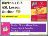 Barron's Supplemental Learning Outline #5: ASL Review One