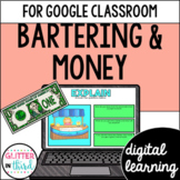 Bartering and money for Google Classroom DIGITAL