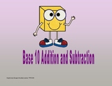 Base 10 Addition and Subtraction