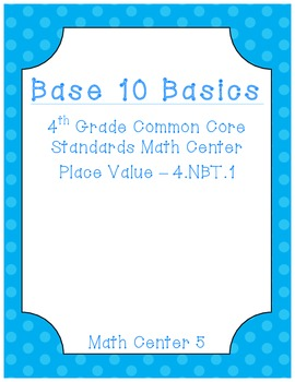 Base 10 Basics - Common Core Math Centers - Place Value