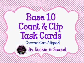 Base 10 Count and Clip Task Cards