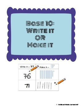 Base 10- Write it or Make it