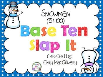 Base Ten (10) Slap It! Snowman Themed (51-100)
