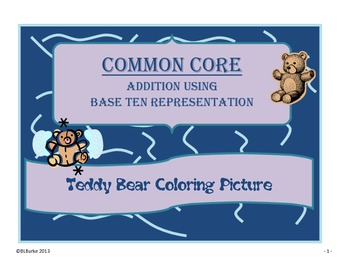 Differentiated Base Ten Addition - Common Core Coloring Picture - Teddy Bear
