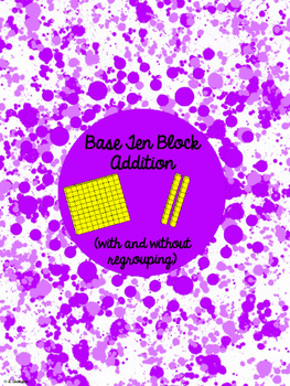Base Ten Block Addition (with and without regrouping)