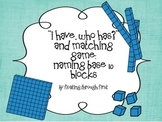 """Base Ten Block Matching Game and """"I Have Who Has"""""""