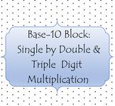 Base-Ten Block Multiplication: Single by Double & Triple D