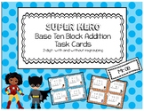 Base Ten Blocks 2 Digit Addition Task Cards  - Super Hero