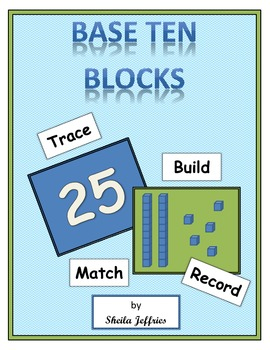 Base Ten Blocks-Trace, Build, Match, Record