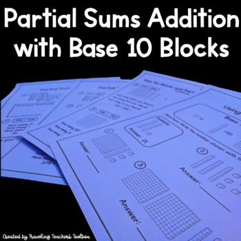 Base Ten Blocks and Partial Sums Addition