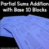 Base Ten Blocks and Partial Sums Addition - CCSS Aligned