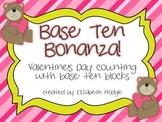 Base Ten Bonanza- Valentine's Day Counting of Base Ten Blocks