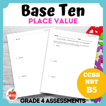 Base Ten Common Core B.5 Math Assessment--Grade 4 Place Value