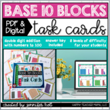 Base Ten Double Digit Addition Task Cards   PDF & DIGITAL
