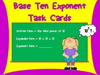 Base Ten Exponent Task Cards- 24 Scoot Cards-Expanded, Exponent, Written Form