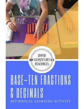 Base-Ten Fractions and Decimals: A Reciprocal Learning Activity