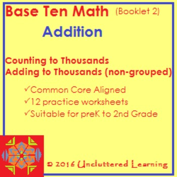 Base Ten Math Booklet 2 - Counting to 1000s and Non-grouped Addition