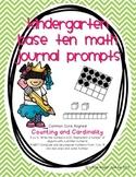 Base Ten Math Journal Prompts for Kindergarten (K.CC.4,K.CC.5, K.NBT.1)