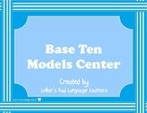 Base Ten Models Center