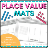Base Ten Place Value Mats:  Hundreds/Tens/Ones, Addition, Subtraction