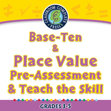 Number & Operations: Base-Ten & Place Value - Pre-Assess/Teach - PC Gr. 3-5