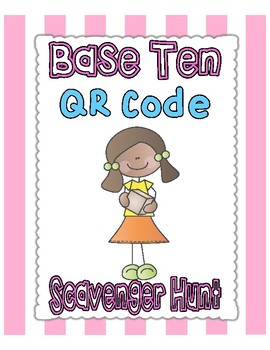 Base Ten QR Code Scavenger Hunt