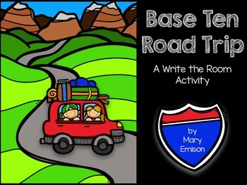 Base Ten Road Trip- A Write the Room Activity