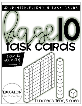 Base Ten Task Cards: How Do You Make? (Hundreds, Tens, and Ones)