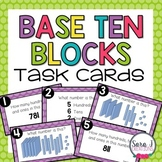 Place Value Base Ten Task Cards (Digital and Paper Version)