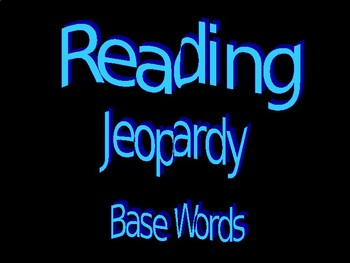 Base Words Jeopardy