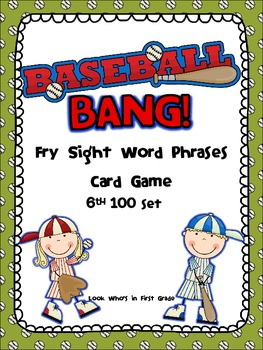 Baseball Bang! Sight Word Phrases game-6th 100