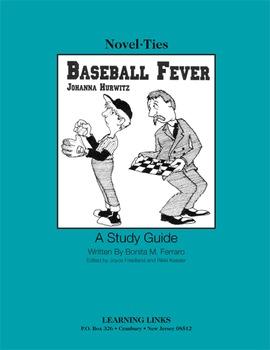 Baseball Fever - Novel-Ties Study Guide