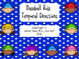 Baseball Kids Temporal Directions