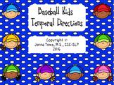 Baseball Kids Temporal Directions