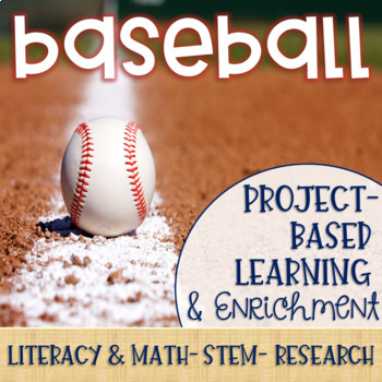 Baseball Project-Based Learning & Enrichment for Literacy, Math, STEM & Research