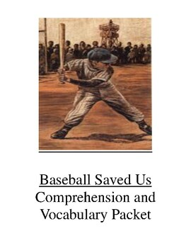 Baseball Saved Us Comprehension and Vocabulary Packet