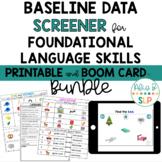 Early Language Baseline Data Screener BUNDLE  BOOM CARD™ & PRINT