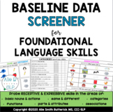 Baseline Data Screener for Early/Foundational Language Skills (Speech Therapy)