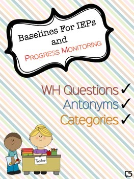 Language Progress Monitoring - EDITABLE for Antonyms Categories & WH Questions