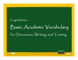 Basic Academic Vocabulary for Writing, Discussion, and Testing